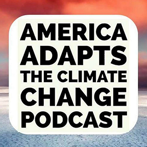 America Adapts Climate Change Podcast